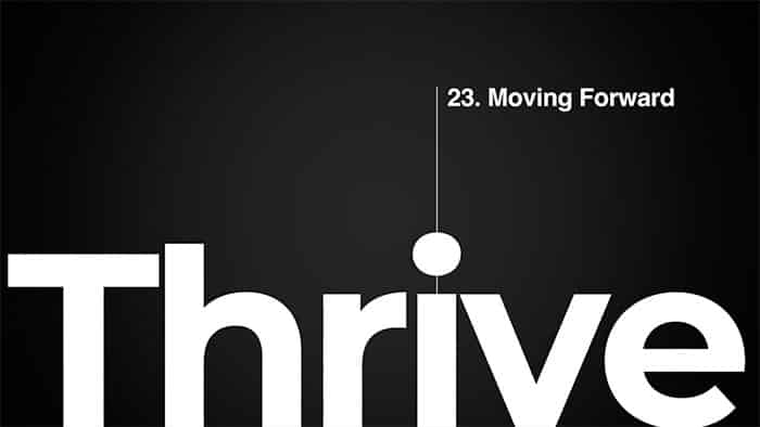 Thrive class 23 - Moving Forward