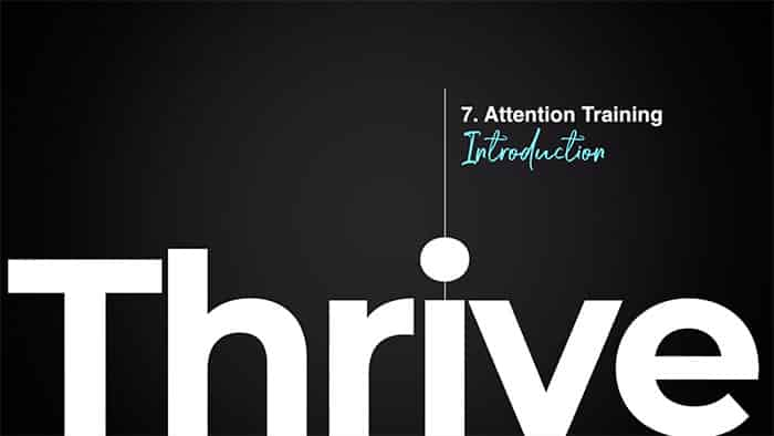 Thrive class 7 - Attention Training